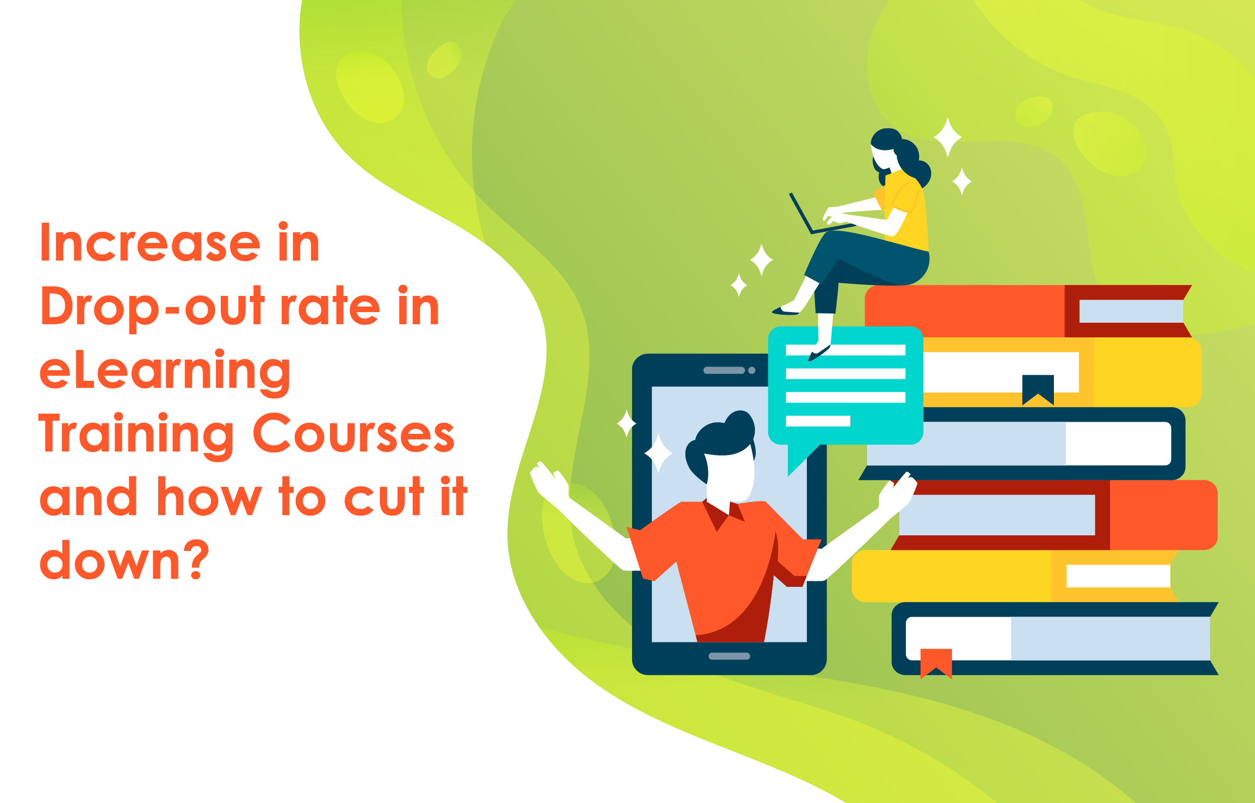 Increase in Drop-out Rate in eLearning Training Courses and How to Cut it Down?