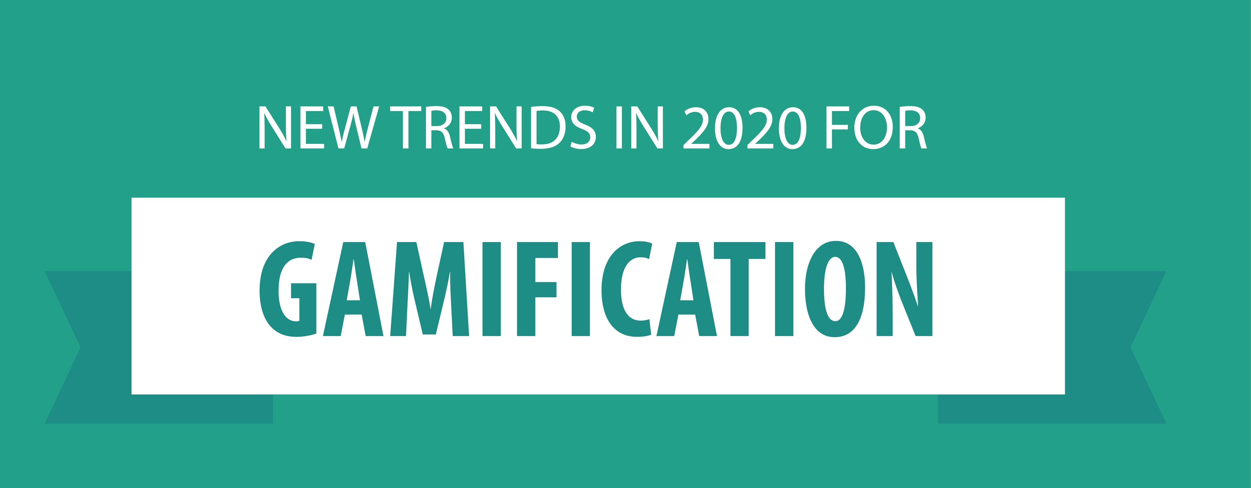 Gamification Trends For 2020